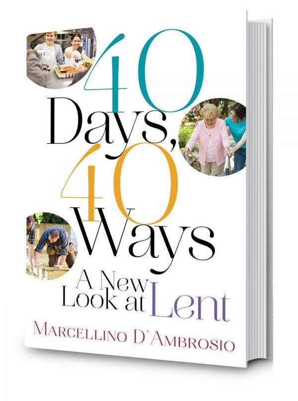 40 days forty ways new look at lent lenten season ideas