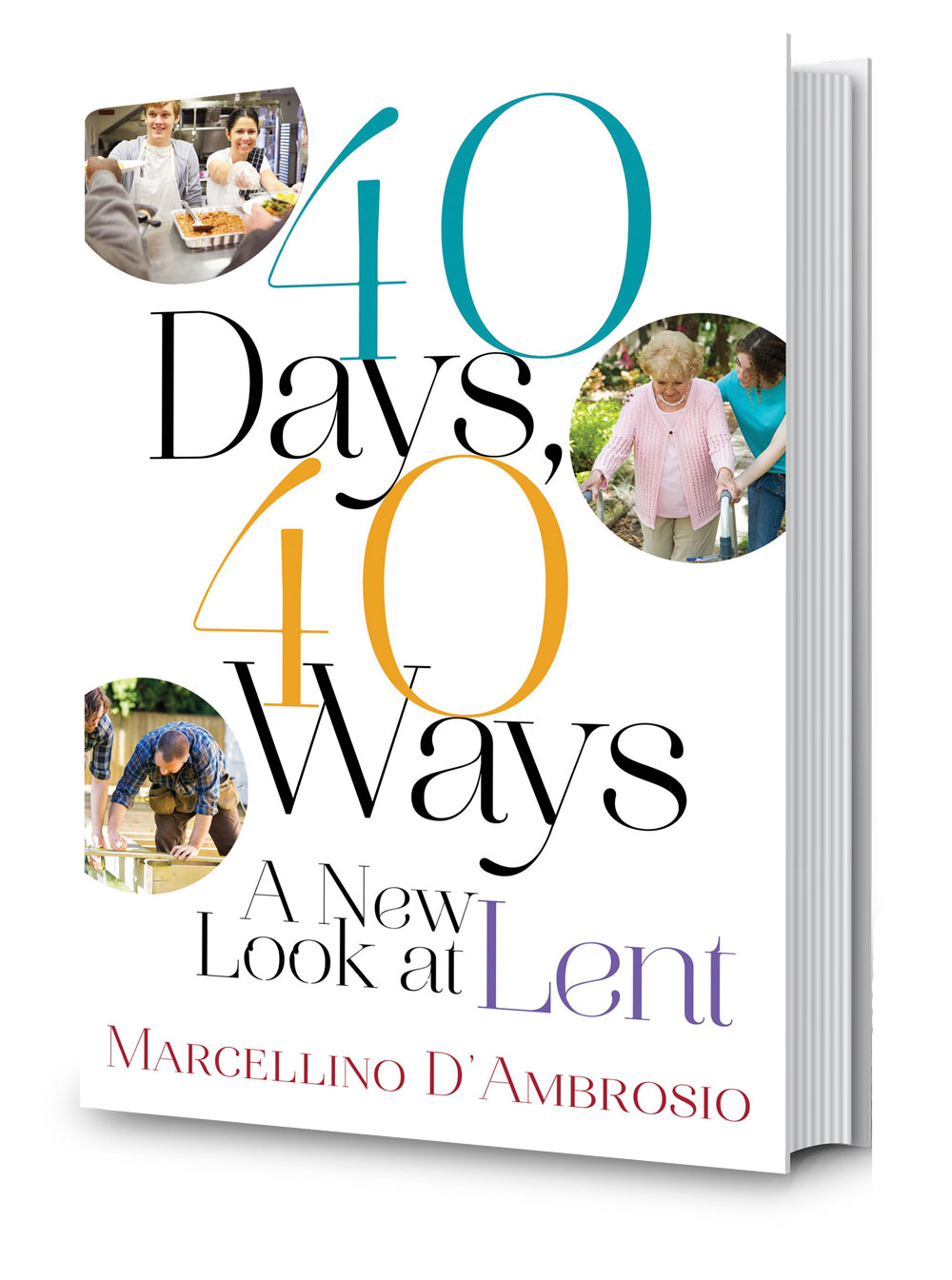 40 days forty ways new look at lent lenten season ideas penance practical inspirational
