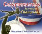 Sacrament of Confirmation: Sacrament of Champions - CD