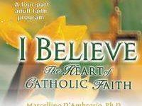 I Believe - The Heart of Catholic Faith: DVD Set