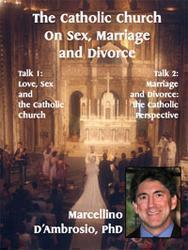The Catholic Church on Sex, Marriage, Divorce and Annulment - 2 Audio CDs