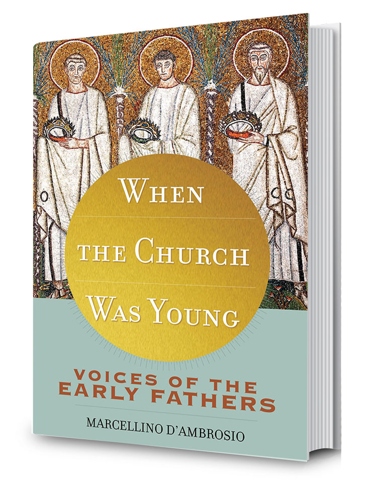 When the Church Was Young Voices of the Early Fathers