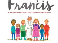 Dear Pope Francis;  The Pope Answers Letters from Children from Around the World
