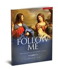 Follow Me: Meeting Jesus in the Gospel of John Leader's Guide