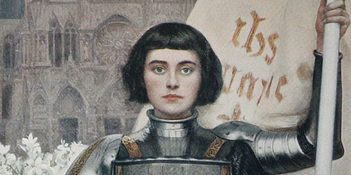 St Joan of Arc France faith fortitude courage warrior 100 year war woman