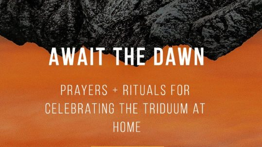 Await Dawn triduum holy week devotions prayers retreat family home domestic church